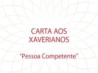Carta aos Xaverianos: Pessoa Competente