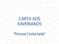 Carta aos Xaverianos: Pessoa Conectada