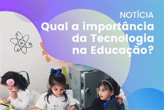 Qual a importância da tecnologia na educação?